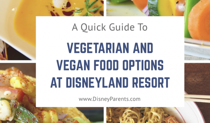 Vegetarian and Vegan food options at Disneyland Resort and where to find them