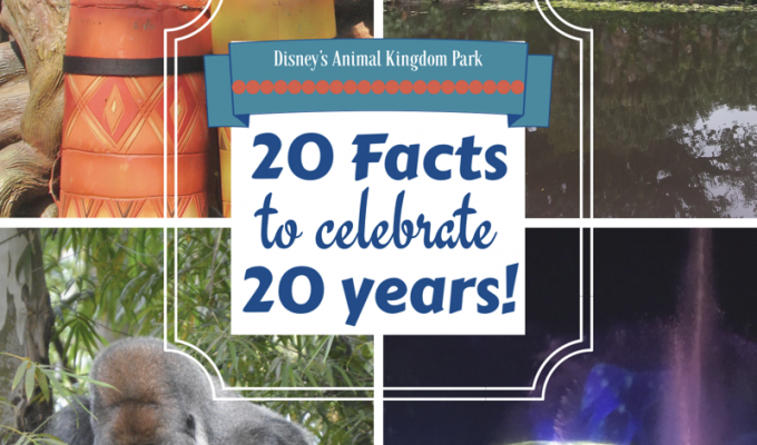 """20 exciting """"fun facts"""" you should know about Disney's Animal Kingdom Park (just in time for their 20th anniversary!)"""